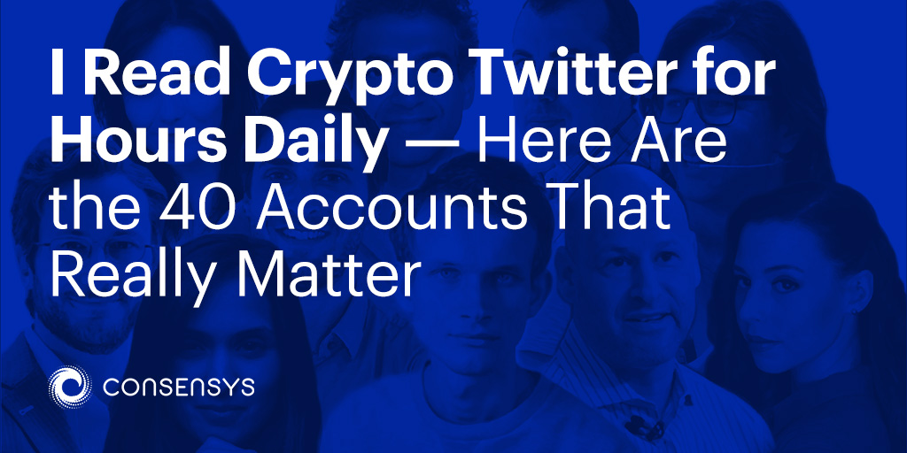 I Read Crypto Twitter for Hours Daily     Here Are the 40 Accounts That Really Matter